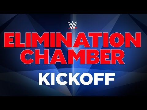Elimination Chamber Kickoff: Feb. 17, 2019