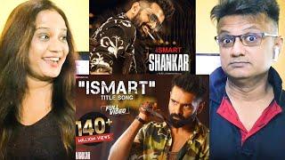 Ismart Title Song - Full Video | iSmart Shankar Reaction | Ram Pothineni, Nidhhi Agerwal & N  Natesh