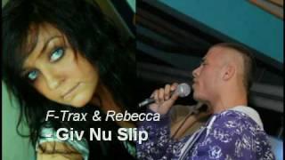 F-Trax & Rebecca - Giv Nu Slip + Lyrics