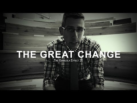 Get Ready for the GREAT CHANGE