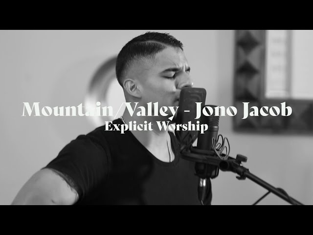 Mountain/Valley- Jono Jacob. (LIVE From Explicit Night of Worship) student ministry Student Ministry sddefault
