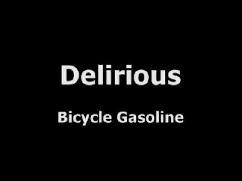 Delirious - Bicycle Gasoline