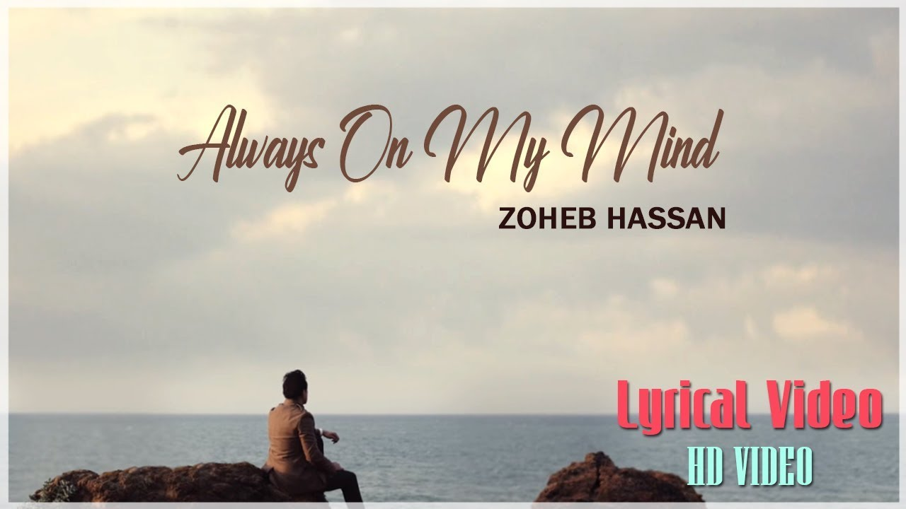 Always On My Mind | Zoheb Hassan | Lyrical Video | EMI Pakistan