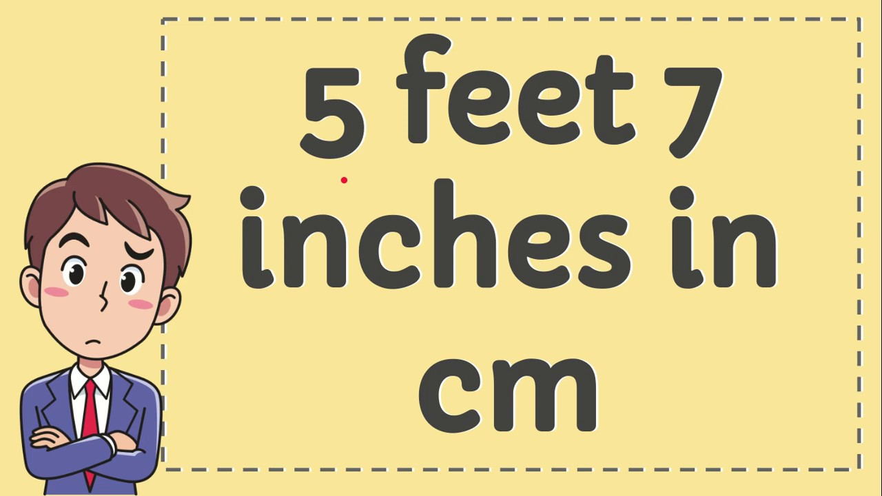 5 Feet 7 Inches in CM - YouTube