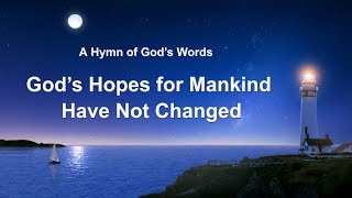"2019 Christian Devotional Song With Lyrics | ""God's Hopes for Mankind Have Not Changed"""