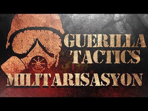 Guerilla Tactics - Militarisasyon