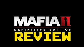 Mafia II: Definitive Edition Review (Video Game Video Review)