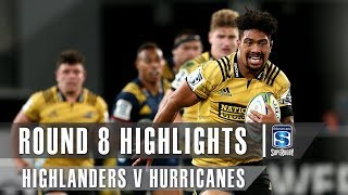 ROUND 8 HIGHLIGHTS: Highlanders v Hurricanes – 2019