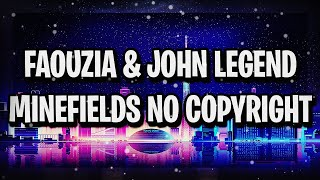 FAOUZIA & JOHN LEGEND - MINEFIELDS   NO COPYRIGHT 🔊 🔊