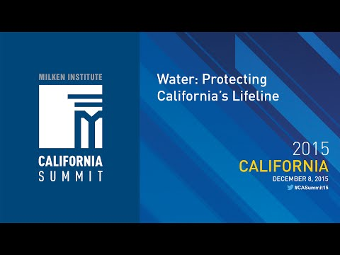 2015 CA Summit - Water: Protecting California's Lifeline