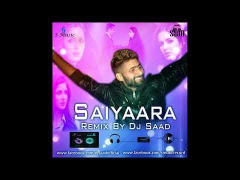 Saiyaara Sad Remix - Full Song  Dj Saad Remix