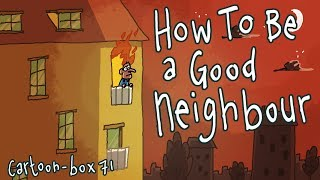 How To Be A Good Neighbour | Cartoon-Box 71