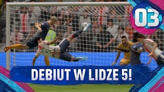 Debiut w LIDZE 5! - FIFA 19 Ultimate Team [#3]