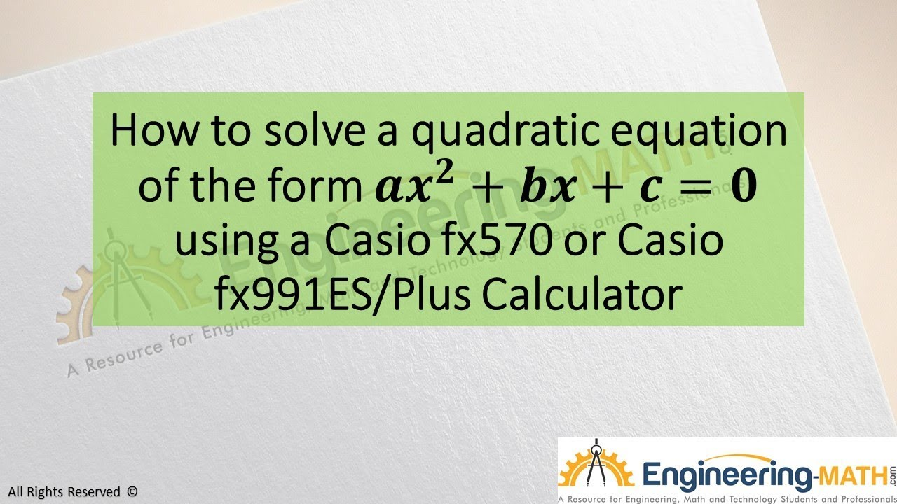 How To Solve A Quadratic Equation In Standard Form Using A Casio