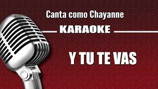 Chayanne - Y Tu Te Vas - Karaoke