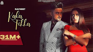 Kala Tikka (Official Video) Ravneet | Akaisha - Latest Punjabi Songs 2021 - New Punjabi Songs 2021