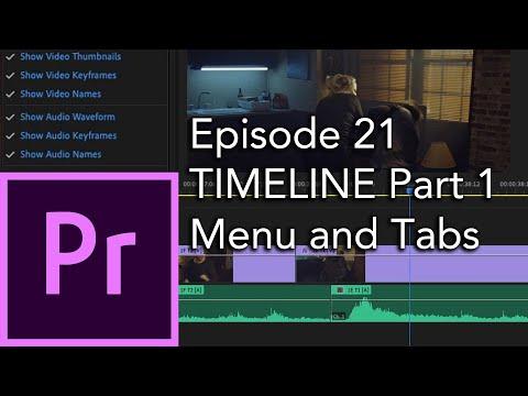 E21 - TIMELINE Part 1 Menu And Tabs - Adobe Premiere Pro CC 2020
