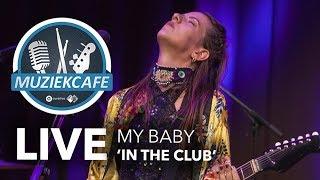 MY BABY - 'In The Club' live bij Muziekcafé