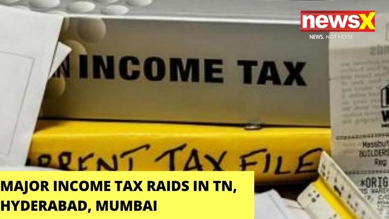 Download Major Income Tax Raids in TN, Hyderabad, Mumbai | NewsX