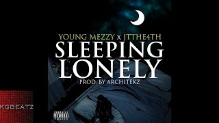Young Mezzy x JT The 4th - Sleeping Lonely [Prod. By The Architekz] [New 2015]