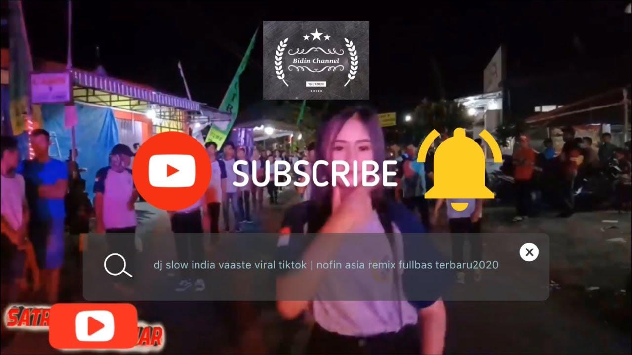 Download DJ SLOW INDIA VAASTE  VIRAL TIKTOK | NOFIN ASIA REMIX FULLBASS TERBARU2020