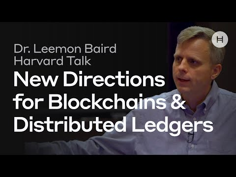 Leemon Baird x Harvard Talk - Hashgraph: New Directions for Blockchains & Distributed Ledgers
