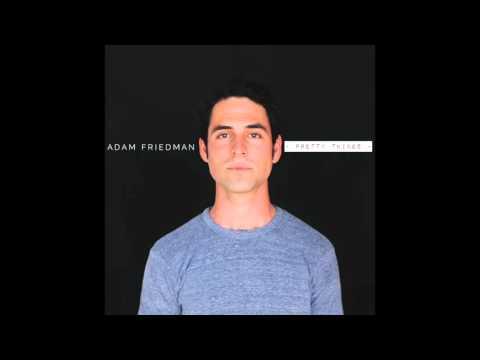 Adam Friedman - Pretty Things