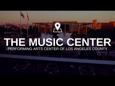 This is The Music Center | Performing Arts Center of Los Angeles