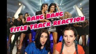 BANG BANG TITLE TRACK REACTION