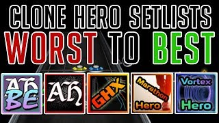 Clone Hero Setlists Ranked Worst To Best! - 2018 Edition