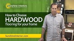 How to Choose Hardwood Flooring for Your Home - Sunshine Interiors Lakeland, FL