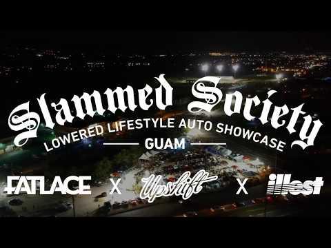 Slammed Society Guam 2017 UPSHIFT- ILLEST-FATLACE