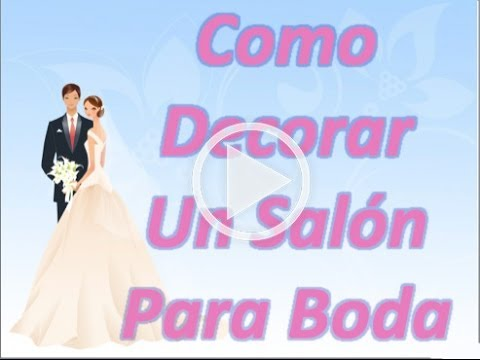 Como decorar un salon para boda youtube - Como adornar un salon ...
