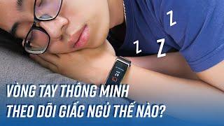 Vòng tay, đồng hồ thông minh theo dõi giấc ngủ như thế nào? screenshot 3