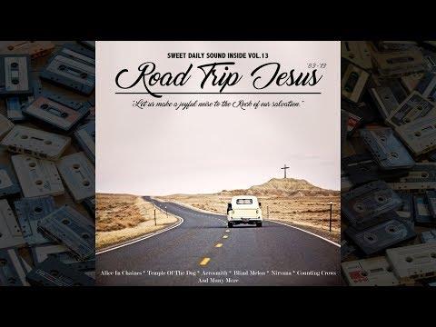 MixTape 13 - Road Trip Jesus '83-'13 (Rock mix)