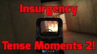 Insurgency Tense Moments 2!