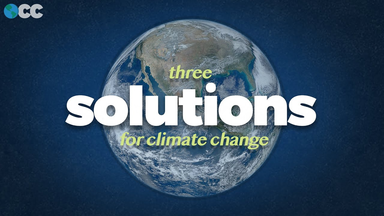 3 Climate Change solutions that could actually happen