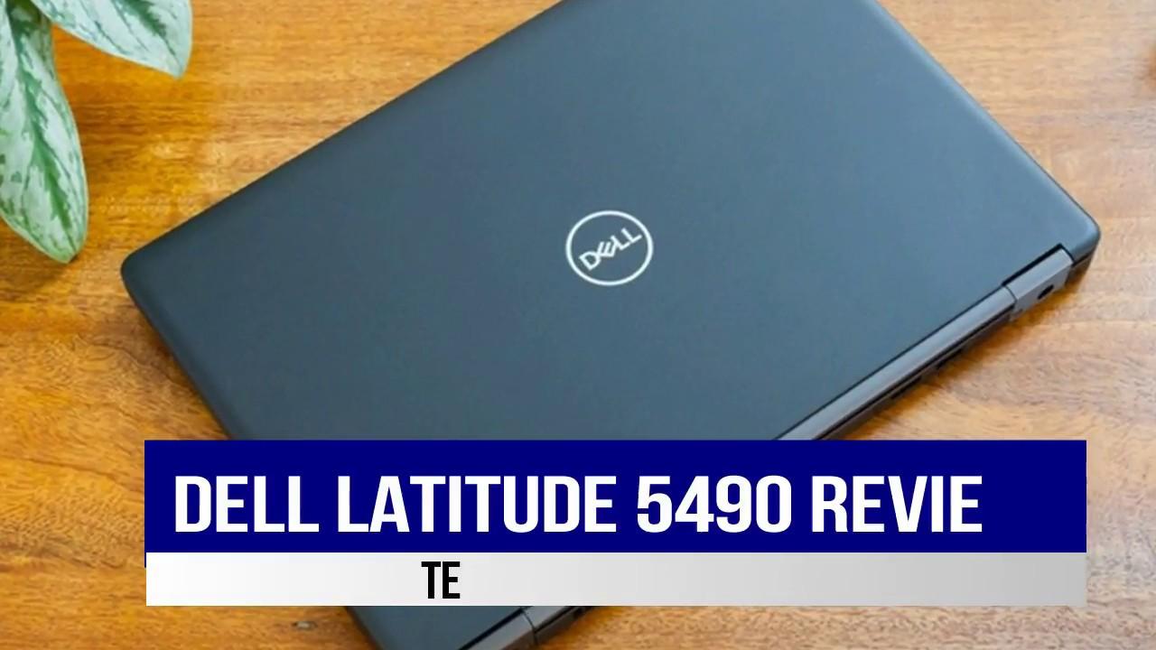 Dell Latitude 5490 Review