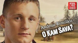 Andrius Rimiškis - O Kam Sava? (Official Lyric Video). Lietuviškos Dainos
