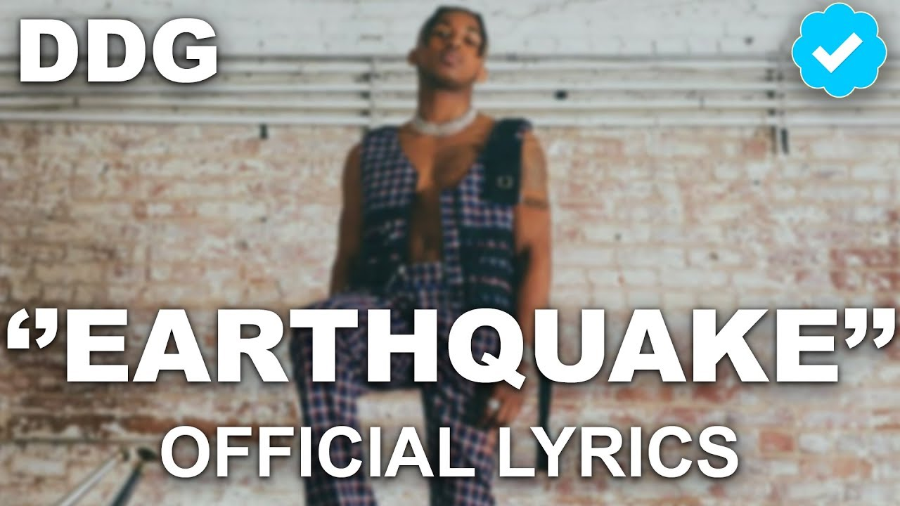 DDG - EARTHQUAKE (OFFICIAL LYRICS) | VERIFIED ✓