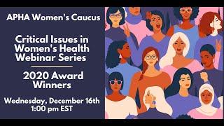 Critical Issues in Women's Health Webinar |  2020 Highest Scoring Abstract Award Winners