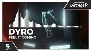 Dyro - Feel It Coming [Monstercat Release]