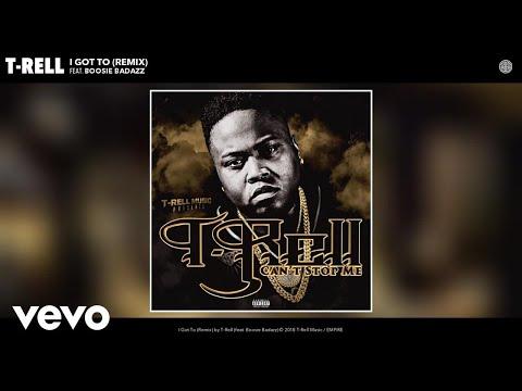 T-Rell - I Got To (Remix) (Audio) ft. Boosie Badazz