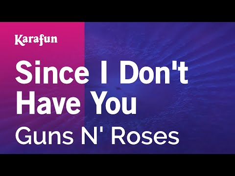 Karaoke Since I Don't Have You – Guns N' Roses *