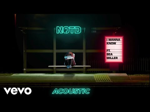 NOTD - I Wanna Know (Audio / Acoustic) ft. Bea Miller