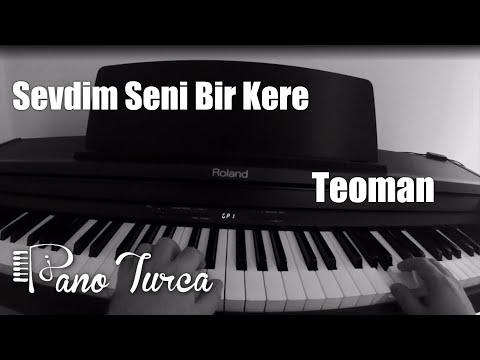 Sevdim Seni Bir Kere Teoman Piyano