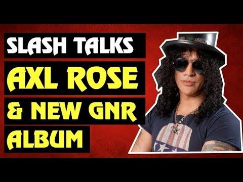 Guns N' Roses News: Slash Talks About Axl Rose & New GNR Album