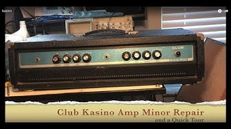 Club Kasino Amplifier - Minor Repairs and Quick Tour