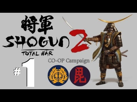 Total War: Shogun 2 CO-OP w/ Snowhood42o part 1: Casually Brutal