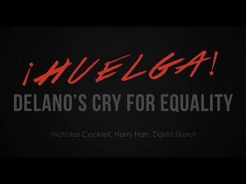 ¡Huelga! Delano's Cry for Equality--NHD 2014 Winner Senior Group Documentary
